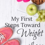 My First Steps Toward Weight Loss | Fat Loss Tips