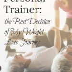 Hiring a Personal Trainer | The Best Decision of My Weight Loss Journey
