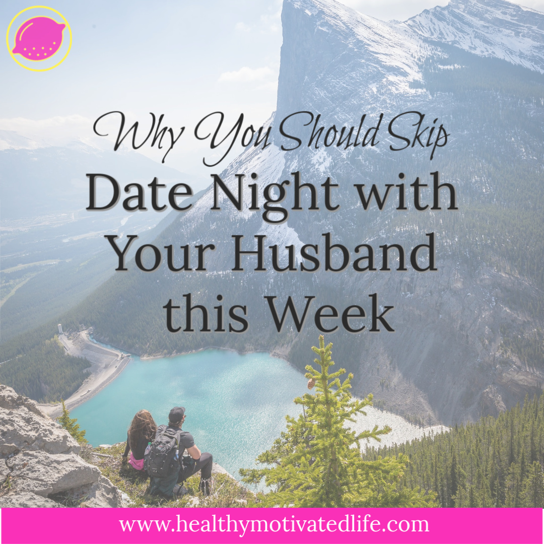 I love date night, but lately I've been very aware that a weekly date night can begin to cause a problem with my health and fitness goals.
