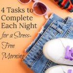 Preparing Each Night for the Day Ahead | Stress-Free Mornings