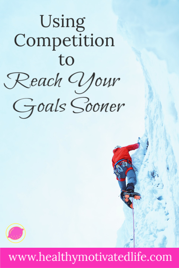 Competition could be just the tool you need to reach your goals