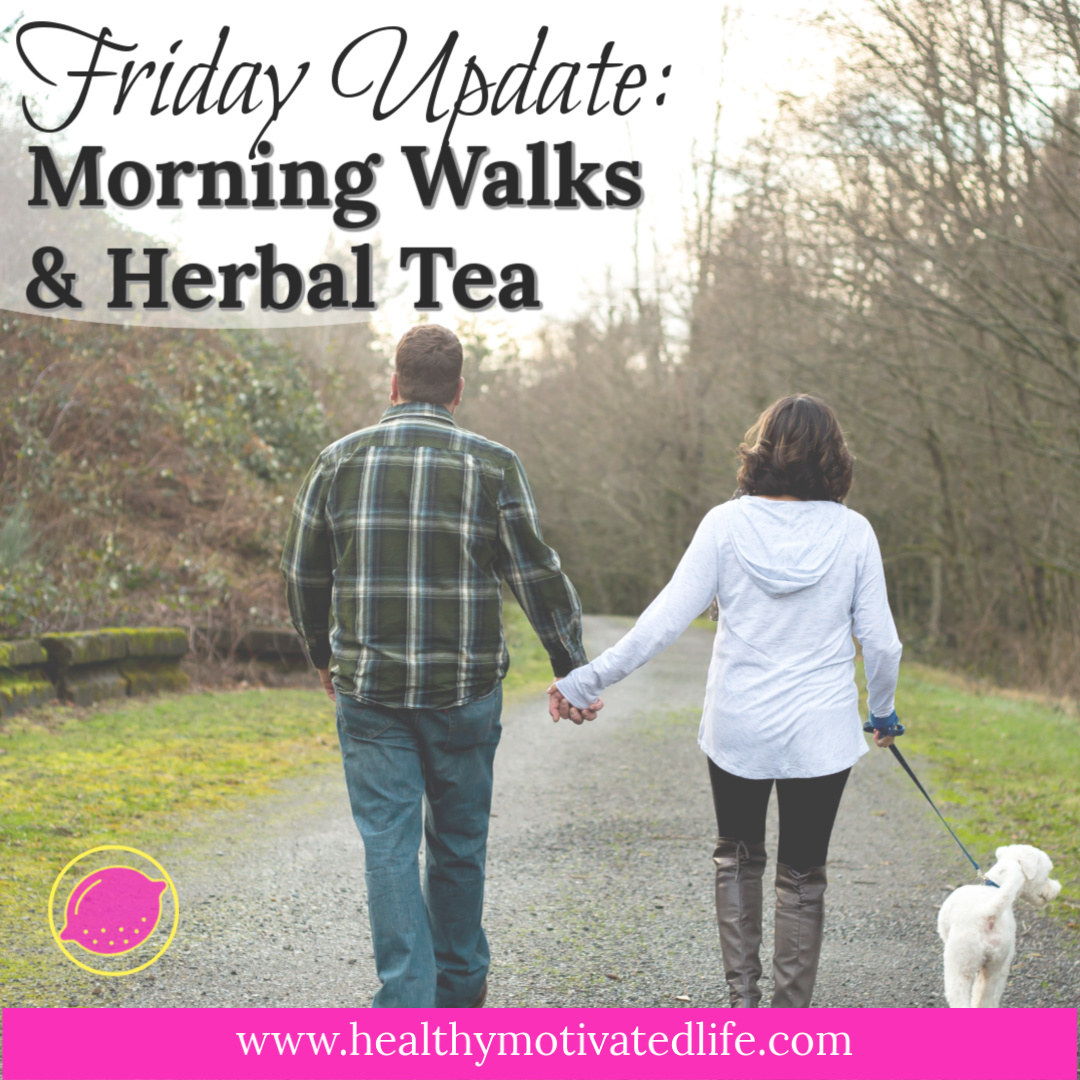 Weekly Friday Update   Join Me in my Journey with Health