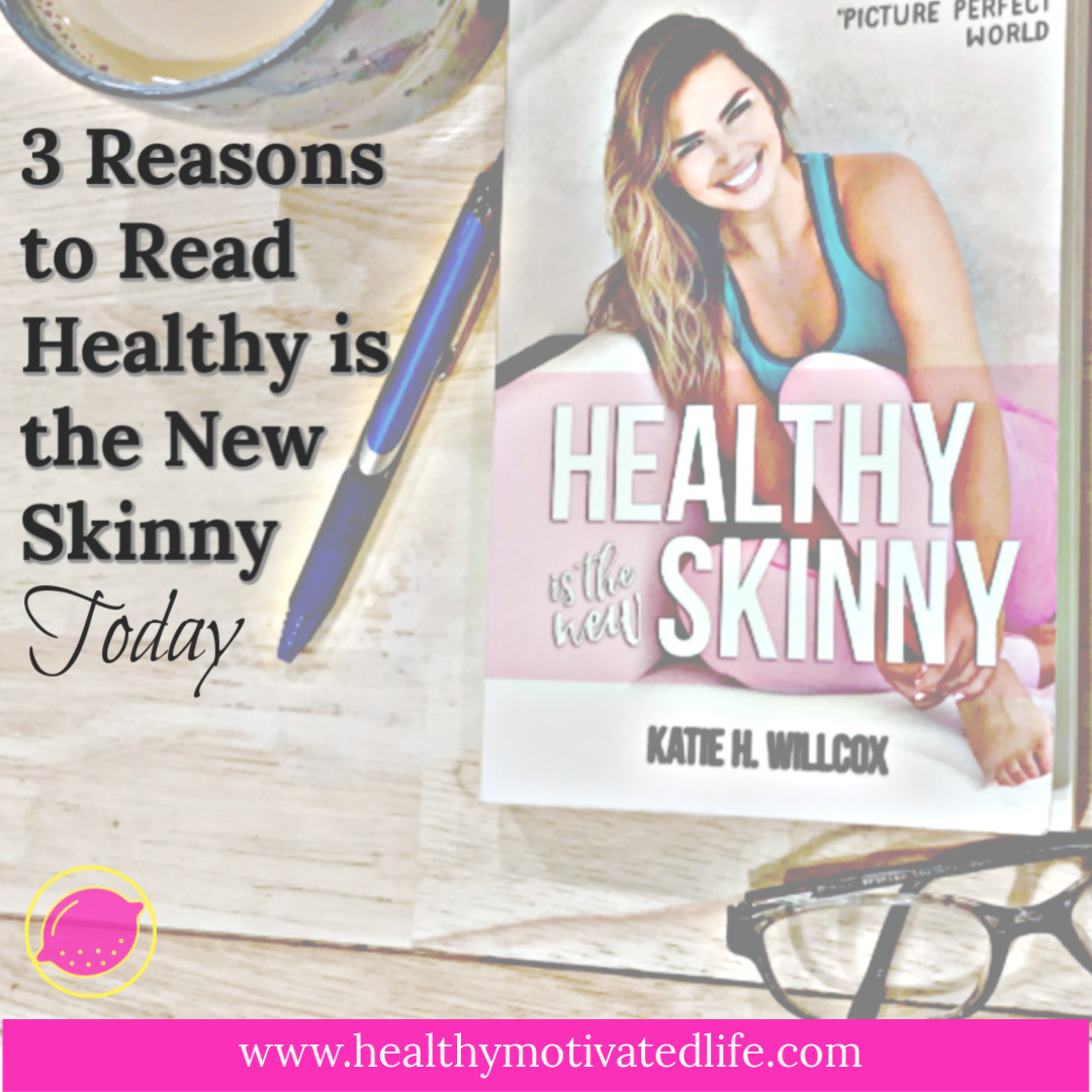 """""""Healthy is the New Skinny"""" by Katie H. Willcox - Add this to your must-read list!"""