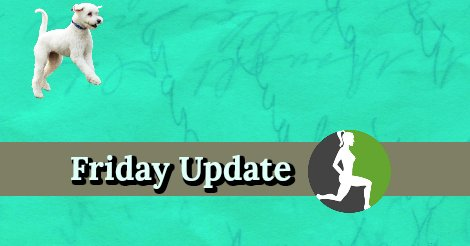 Friday Update