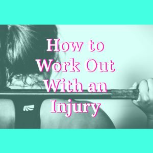 How to Work Out With an Injury