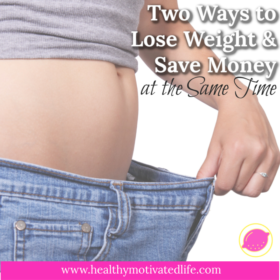 Follow the link to learn how to save money & lose weight at the same time