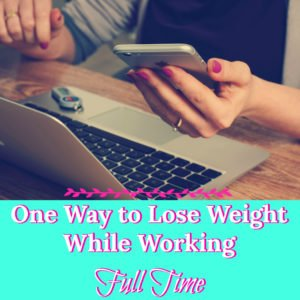 Trying to lose weight with a full-time job and family responsibilities can seem impossible at times. How can it be done?