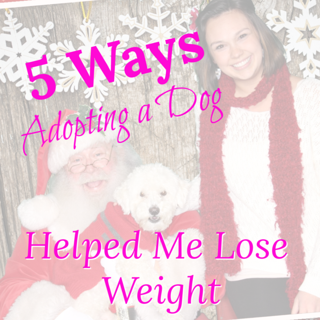 I had no idea I was bringing home my first fitness coach, my teammate, and my biggest cheerleader. Adopting a dog helped me lose weight in 5 very specific ways.
