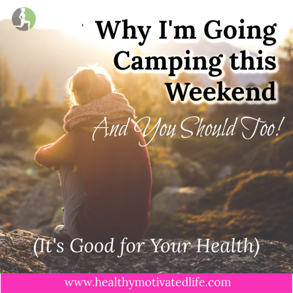 A weekend spent camping is refreshing for the mind, body and soul.