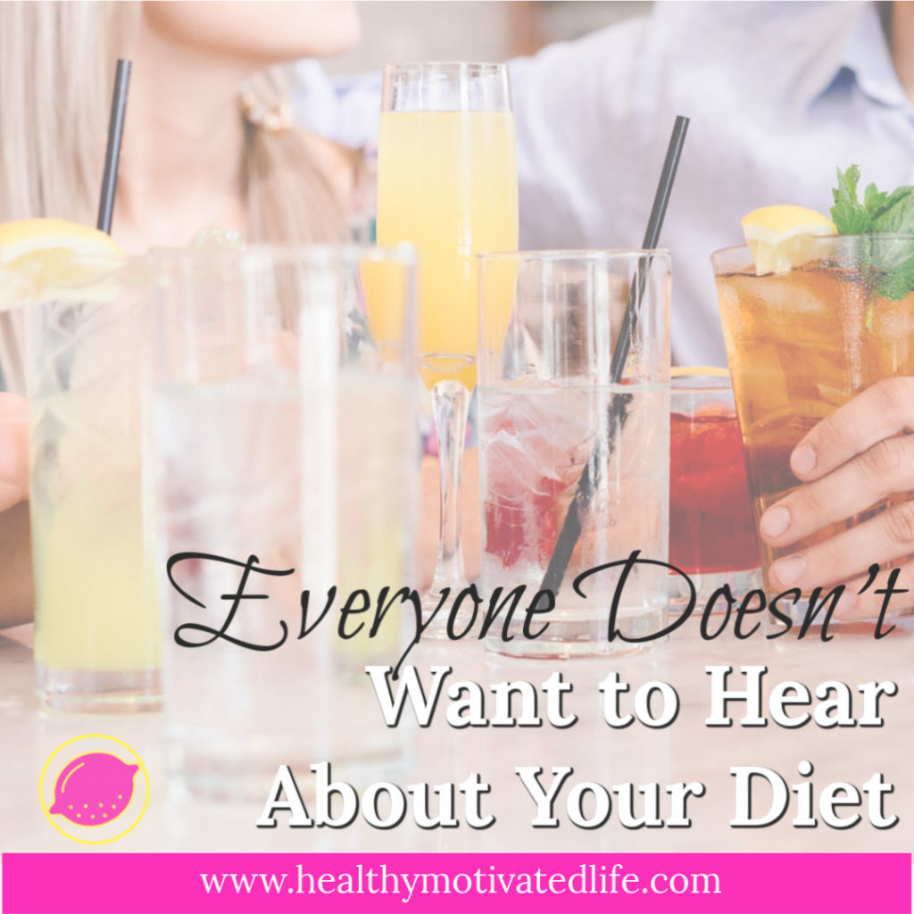 Seriously. Your diet may be the best, most life-changing diet there is. If they didn't ask, they probably don't want to know about it.