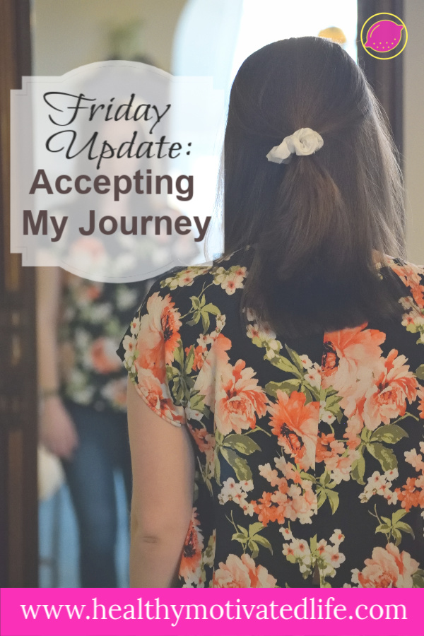 Self-Acceptance | Friday Update 04/27/2018: Accepting My Journey