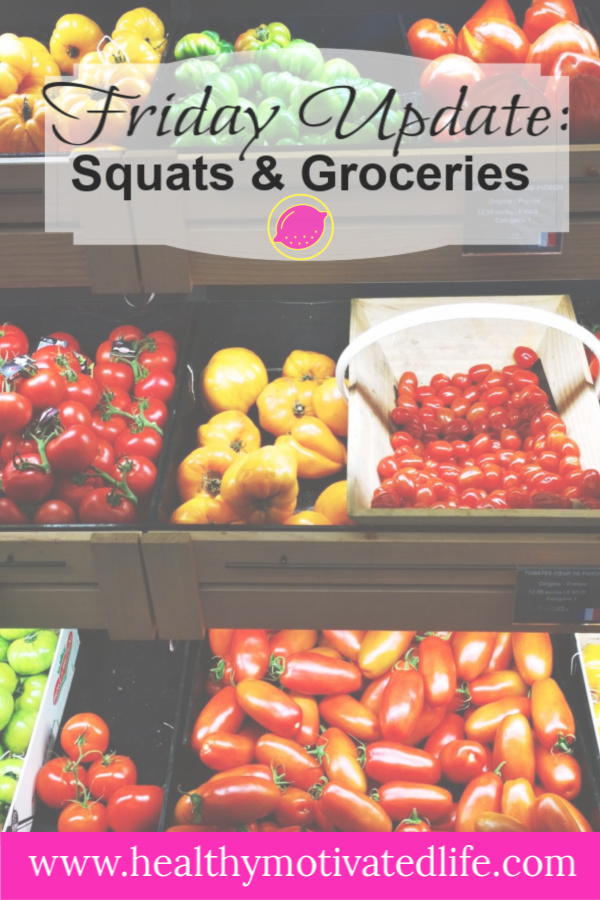 Importance of a Daily Routine | Friday Update: Squats & Groceries