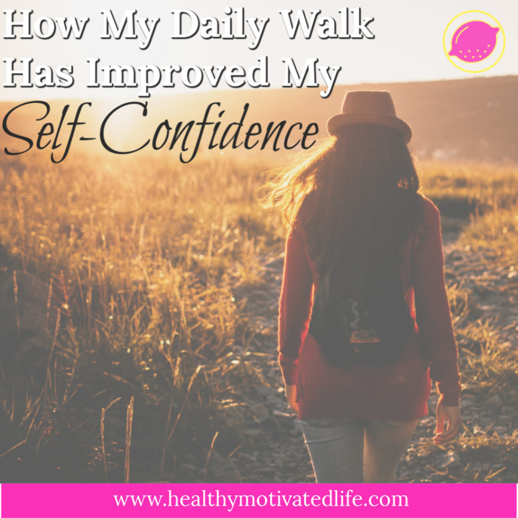 My morning walking routine has helped me to improve my self-confidence over the years.