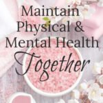 How to Maintain Physical, Mental and Emotional Health Together