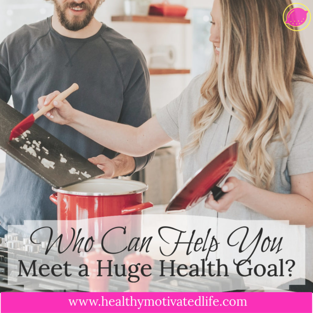 Who Can Help You Meet a Huge Health Goal | Family Support