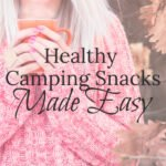 Healthy Camping Snacks | Simple Camping Snacks | Easy Camping Food