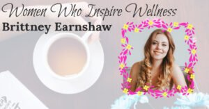 Women Who Inspire Wellness: Healthy Living is a Process