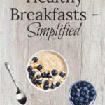 Healthy Breakfasts Made Simple | Easy Recipe Ideas