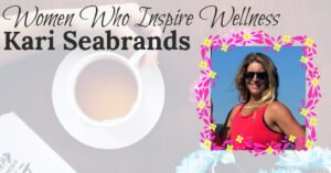 Women Who Inspire Wellness: Life is a Journey
